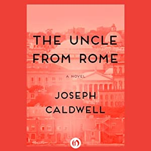 The Uncle from Rome: A Novel | [Joseph Caldwell]
