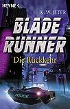 Blade Runner. Die Rueckkehr.
