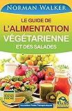 Le guide de l'alimentation v�g�tarienne: et des salades