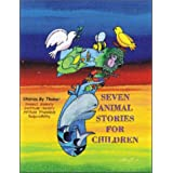 Seven Animal Stories for Childrenby Howard I. Bogot