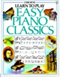 Easy Piano Classics (Usborne Learn to Play)