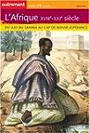 L'Afrique XVIIIe-XXIe si�cle : Du Sud...