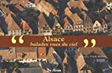 echange, troc Patrick Seurot, Frank Mulliez - Alsace : Balades vues du ciel