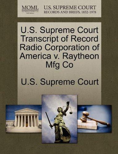us-supreme-court-transcript-of-record-radio-corporation-of-america-v-raytheon-mfg-co