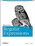 img - for Mastering Regular Expressions: Powerful Techniques for Perl and Other Tools (Nutshell Handbook) by Jeffrey E.F. Friedl (11-Jan-1997) Paperback book / textbook / text book