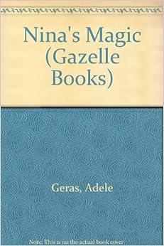 Nina's Magic (Gazelle Books): Adele Geras, M. Norman: 9780241128299