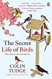 Secret Life of Birds: Who They Are and What They Do (0141034769) by Tudge, Colin