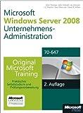 Windows Server 2008 Unternehmensadministration - Original Microsoft Training für Examen 70-647, 2. Auflage