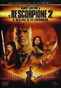 Amazon.com: Il Re Scorpione 2 - Il Destino Di Un Guerriero