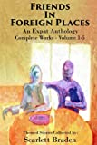 img - for Friends in Foreign Places Omnibus: An Expat Anthology Volumes 1-5 (Volume 6) book / textbook / text book