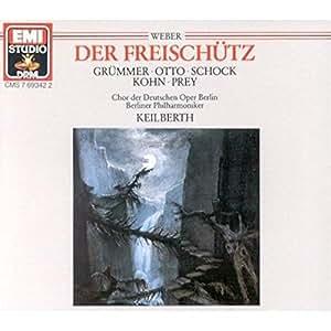 Weber: Der Freischütz (Gesamtaufnahme)