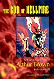 img - for The God of Hellfire: The Crazy Life and Times of Arthur Brown by Polly Marshall (2005) Hardcover book / textbook / text book