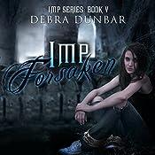 Imp Forsaken: Imp, Book 5   Debra Dunbar