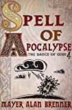 img - for Spell of Apocalypse (Dance of Gods Series) book / textbook / text book