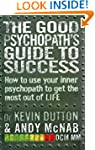 The Good Psychopath's Guide to Succes...