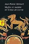 Mythe et soci�t� en Gr�ce ancienne par Vernant