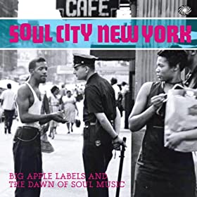 Soul City New York: Big Apple Labels and the Dawn of Soul Music