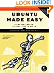 Ubuntu Made Easy: A Project-Based Int...