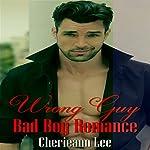 Wrong Guy: Bad Boy Romance | Cherieann Lee