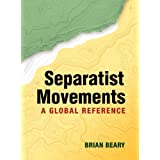 Separatist Movements: A Global Reference