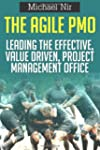 The Agile Pmo: Leading the Effective,...