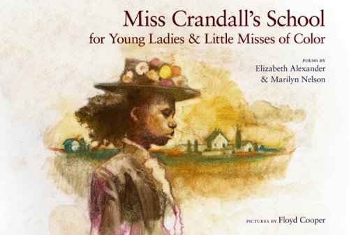 Miss Crandall's School for Young Ladies & Little Misses of Color, ELIZABETH ALEXANDER, MARILYN NELSON