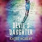 The Devil's Daughter: Hidden Sins, Book 1 | Katee Robert