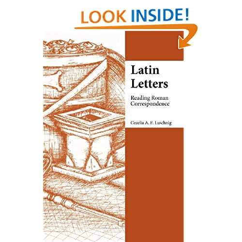 Latin Letters: Reading Roman Correspondence (Focus Classical Commentary)