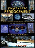 img - for Fantastic Ferrocement - For Practical, permanent Elven Architecture, Follies, Fairy Gardens and Other Virtuous Ventures book / textbook / text book