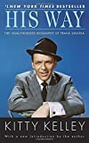 His Way: The Unauthorized Biography of Frank Sinatra