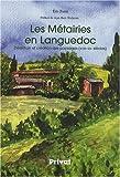 echange, troc Eric Fabre - Les Métairies en Languedoc : Désertion et création des paysages (XVIIIe-XXe siècles)