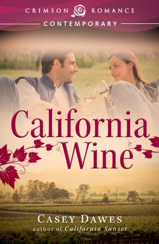 California Wine (Crimson Romance) by Casey Dawes