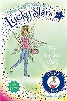 lucky stars 5 the film star wish phoebe bright karen donnelly 9781447202516 books. Black Bedroom Furniture Sets. Home Design Ideas