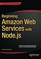 Beginning Amazon Web Services with Node.js Front Cover
