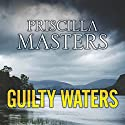 Guilty Waters Audiobook by Priscilla Masters Narrated by Julia Franklin