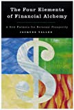 The Four Elements of Financial Alchemy: A New Formula for Personal Prosperity (1580082181) by Jacques Vallee