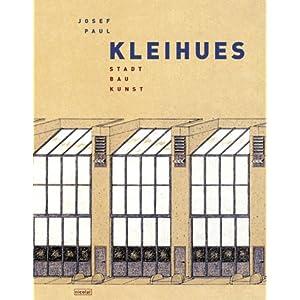 Josef Paul Kleihues: Stadt. Bau. Kunst