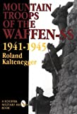 The Mountain Troops of the Waffen-SS 1941-1945: (Schiffer Military Aviation History)