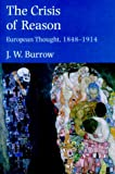 The Crisis of Reason: European Thought, 1848-1914 (Yale Intellectual History of the West) (0300083904) by Burrow, J. W.