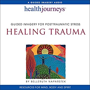 Healing Trauma: Guided Imagery for Posttraumatic Stress Speech