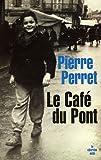 echange, troc Pierre Perret - Le Café du Pont : Parfums d'enfance