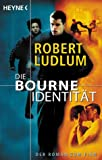 Die Bourne Identitat/ the Bourne Identity (German Edition) (345319781X) by Robert Ludlum