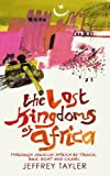 img - for The Lost Kingdoms of Africa book / textbook / text book