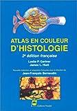 echange, troc Leslie P Gartner, James L Hiatt - Atlas en couleur d'histologie