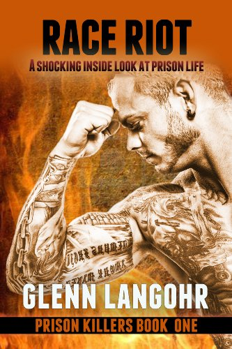 Race Riot, A Shocking, Inside Look at Prison Life (Prison Killers- Book 1)