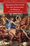 On the Genealogy of Morals: A Polemic  By Way of Clarification and Supplement to My Last Book Beyond Good and Evil (019283617X) by Smith, Douglas