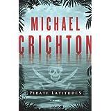 Pirate Latitudes: A Novel ~ Michael Crichton