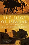 The Siege of Isfahan (0330489984) by Rufin, Jean-Christophe