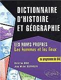 echange, troc Christian Hocq, Jean-Michel Bernardin - Dictionnaire d'histoire et de géographie, BAC : Les noms propres (les hommes et les lieux)