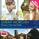 Once a Ferrara Wife... (       UNABRIDGED) by Sarah Morgan Narrated by Julia Franklin